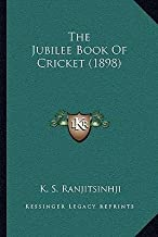 [(The Jubilee Book of Cricket (1898))] [Author: K S Ranjitsinhji] published on (September, 2010)