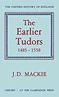 Earlier Tudors: 1485-1558 (Oxford History of England)