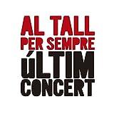 Al Tall Per Sempre. Últim Concert