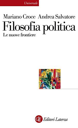 Filosofia politica: Le nuove frontiere (Universale Laterza Vol. 928)