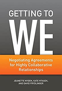 Getting to We: Negotiating Agreements for Highly Collaborative Relationships