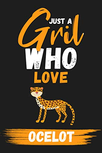 Just A Girl Who Love Ocelot: lined Journal - Blank Paperback for Writing - notebook, Ruled, Writing – Birthday gift idea