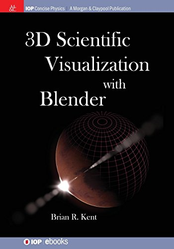 3D Scientific Visualization with Blender (Iop Concise Physics)