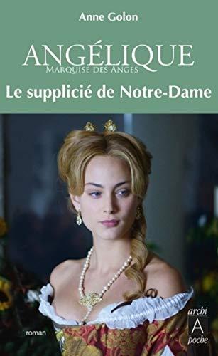 Angélique - tome 4 Le supplicié de Notre-Dame (ARCHIPEL.ARCHIP) (French Edition)