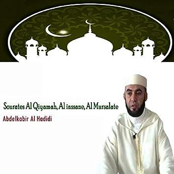 Sourates Al Qiyamah, Al inssane, Al Mursalate (Quran)
