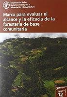Marco para evaluar el alcance y la eficacia de la forestería de base comunitaria (Documento de trabajo del departamento forestal)