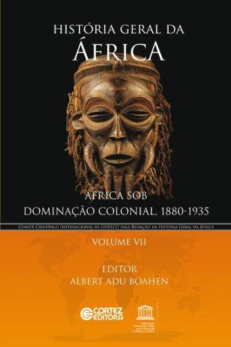 História geral da África - Volume 7: África sob dominação colonial, 1880-1935