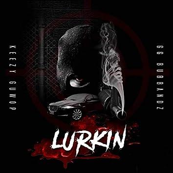 Lurkin' (feat. BubBubandz)