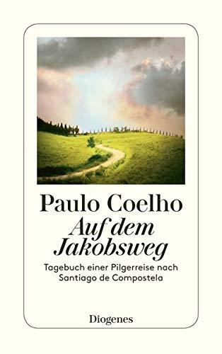Auf Dem Jakobsweg: Tagebuch einer Pilgerreise nach Santiago de Compostela