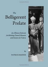 The Belligerent Prelate: an Alliance Between Archbishop Daniel Mannix and Eamon de Valera