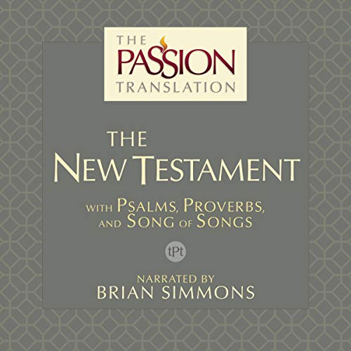 Couverture de The Passion Translation: The New Testament (2nd Edition)