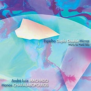 Espelho Duplo - Double Mirror (Works for Piano Solo)