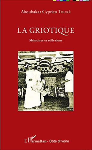 La Griotique: Αναμνήσεις και αντανακλάσεις