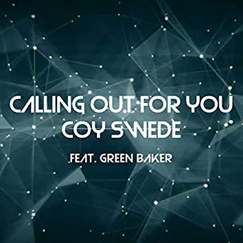 Calling Out for You (feat. Green Baker)