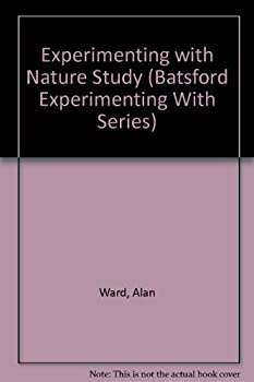 Hardcover Experimenting With Nature Study (Batsford Experimenting With Series) Book