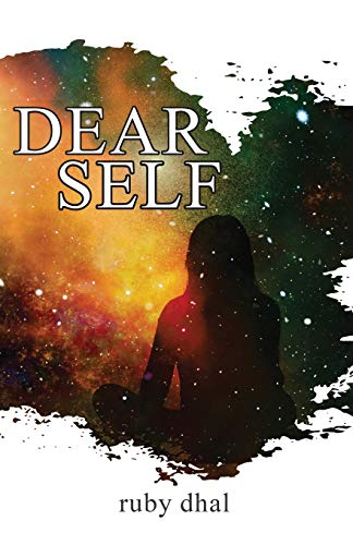Compare Textbook Prices for Dear Self: This is Me Being There for You When You Need Me the Most  ISBN 9781916366619 by Dhal, Ruby