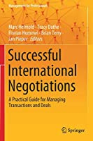 Successful International Negotiations: A Practical Guide for Managing Transactions and Deals (Management for Professionals)