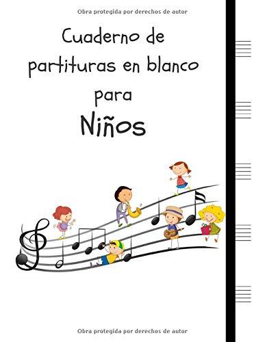 Cuaderno de partituras en blanco para Niños: Cuaderno de papel manuscrito 5 duelas grandes por página, niños (8.5