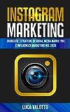 Instagram Marketing AVANZATO : Strategie di Social Media Marketing e Influencer Marketing ...