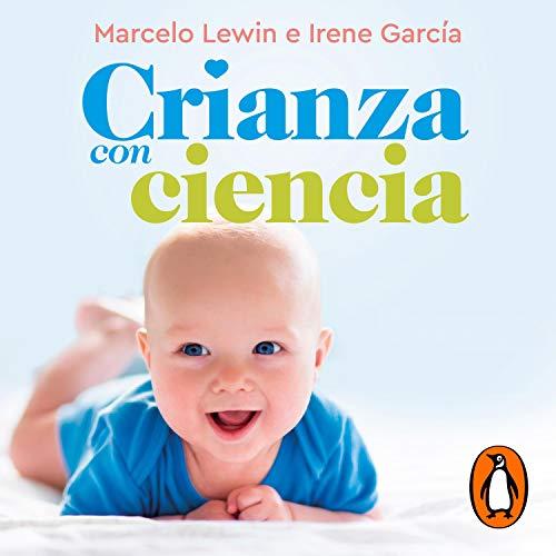 Crianza con ciencia [Parenting with Science] cover art