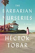 The Barbarian Nurseries [ THE BARBARIAN NURSERIES BY Tobar, Hector ( Author ) Sep-27-2011