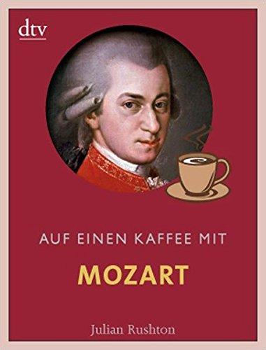 Auf einen Kaffee mit Mozart (dtv Fortsetzungsnummer 50, Band 34545)