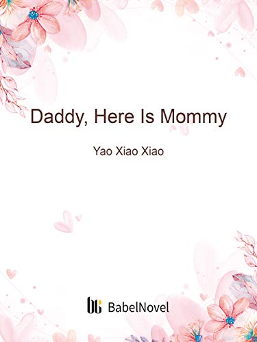 Daddy, Here Is Mommy: Volume 13 (English Edition)