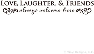 Love Laughter Friends are Always Welcome here Quote Vinyl Wall Decal Sticker Art, Removable Words Home Decor, Brown, 48in x 8in