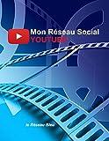 Mon Réseau Social YOUTUBE: Carnet et Agenda pour saisir et suivre vos publications, vos articles et vos Vidéos | Suivez les likes, les followers, les abonnés