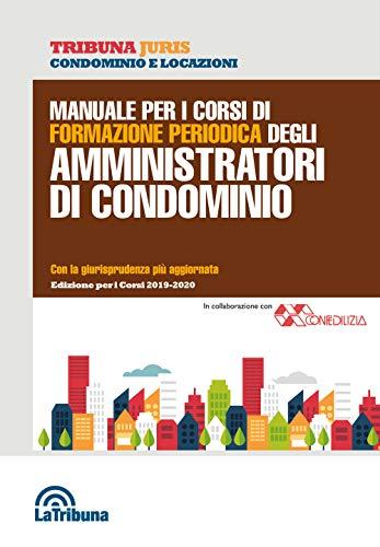 Manuale per i corsi di formazione periodica degli amministratori di condominio