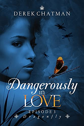 Dangerously in Love: Episode 3: Dragonfly