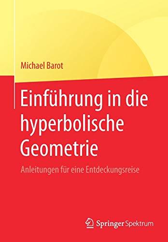 Einführung in die hyperbolische Geometrie: Anleitungen für eine Entdeckungsreise