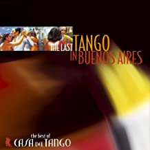 The Last Tango in Buenos Aires: The Best of Casa del Tango