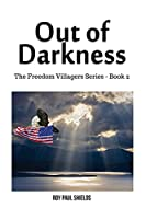Out of Darkness: The Freedom Villagers Series - Book 2