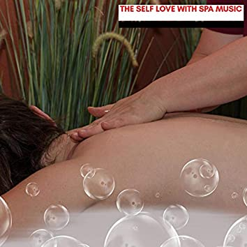The Self Love With Spa Music