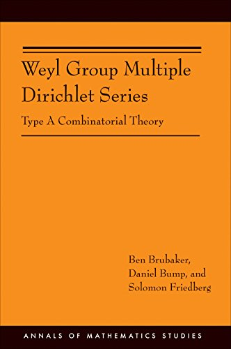 Weyl Group Multiple Dirichlet Series: Type A Combinatorial Theory (AM-175) (Annals of Mathematics Studies Book 199) (English Edition)
