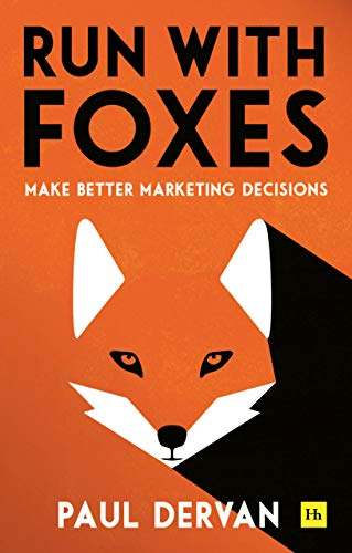 Run with Foxes: Make Better Marketing Decisions