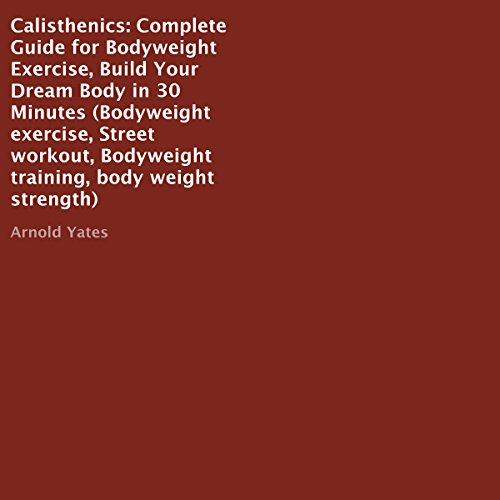 Calisthenics: Complete Guide for Bodyweight Exercise cover art