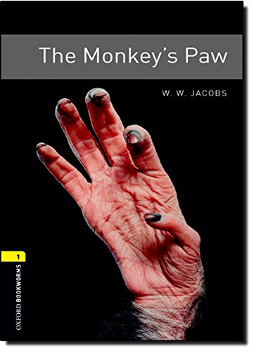 The Monkey's Paw (Oxford Bookworms Library. Stage 1, Fantasy & Horror)の詳細を見る