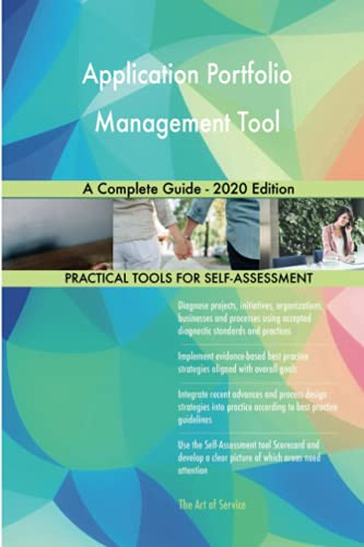Application Portfolio Management Tool A Complete Guide - 2020 Edition
