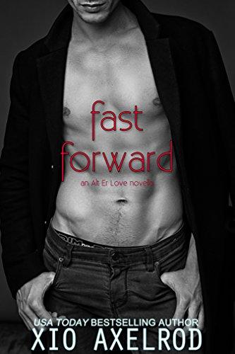 Fast Forward: An Alt Er Love Novella (English Edition)
