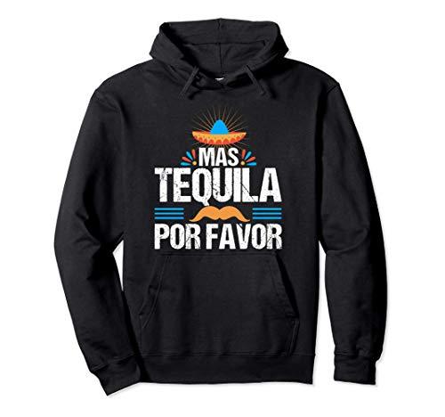 Mas Tequila Por Favor Fiesta Mexicana Bebida Española Fiesta Sudadera con Capucha