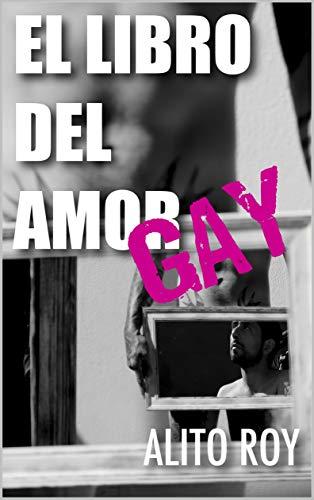 El libro del amor GAY de Alito Roy