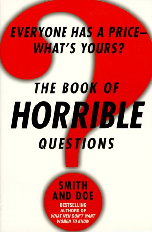 The Book of Horrible Questions: Everyone Has a Price-What's Yours?