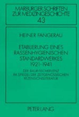 Etablierung eines rassenhygienischen Standardwerkes 1921-1941: Der