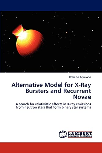 Alternative Model for X-Ray Bursters and Recurrent Novae: A search for relativistic effects in X-ray emissions from neutron stars that form binary star systems
