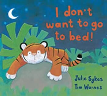 Hardcover I Don't Want to Go to Bed Book