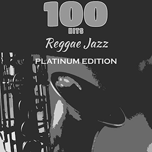 100 Hits Reggae Jazz (Platinum Edition)