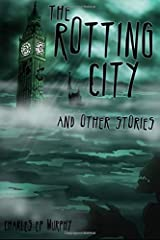 The Rotting City and Other Stories Paperback
