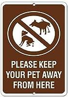 ヴィンテージルックファニーメタルティンサイン、ペットはここから遠ざけてくださいサイン、警告サインメタルプラークポスター鉄絵画アートデコレーションバーカフェ&キュートホテルオフィスベッドルームガーデン